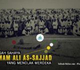 Kisah Sahaya Imam Ali as-Sajjad yang Menolak Merdeka