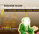 VIDEO: Kekuatan Hujjah Imam Musa Al-Kazhim a.s. di Hadapan Khalifah Harun Ar-Rasyid