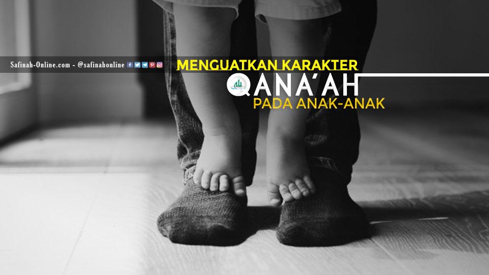 Menguatkan Karakter Qana'ah pada Anak-Anak
