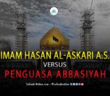 Imam Hasan al-Askari A.S. Versus Penguasa Abbasiyah