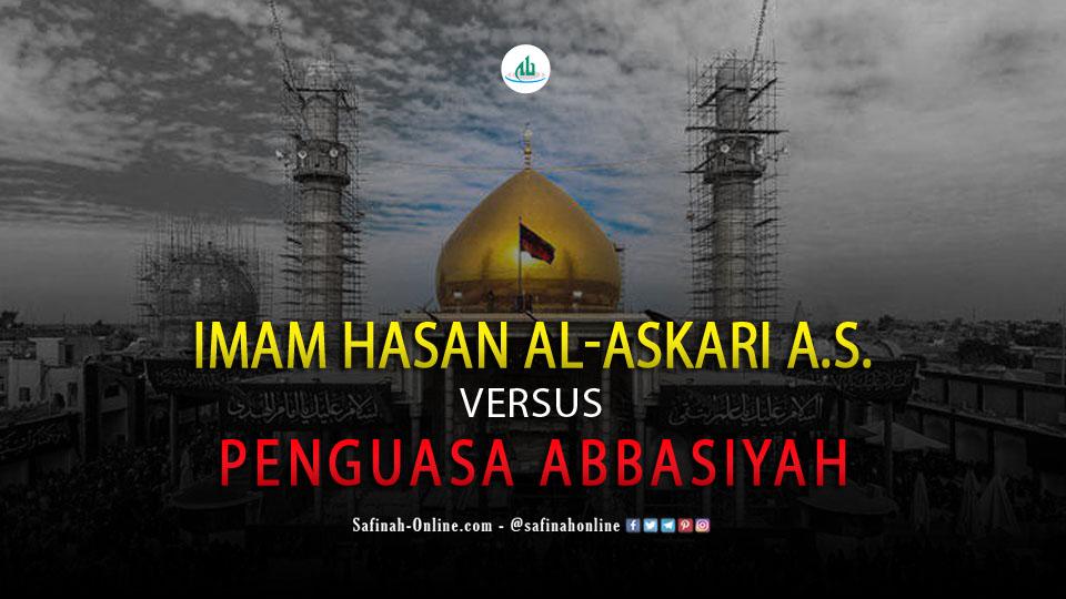 Imam Hasan al-Askari A.S. Versus Penguasa Abbasiyah ...