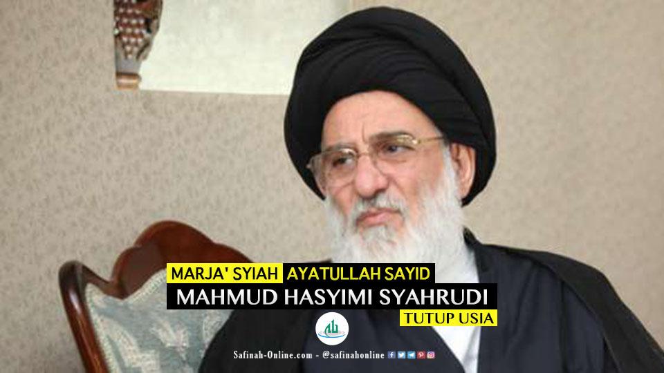 Marja' Syiah Ayatullah Sayid Mahmud Hasyimi Syahrudi Tutup Usia