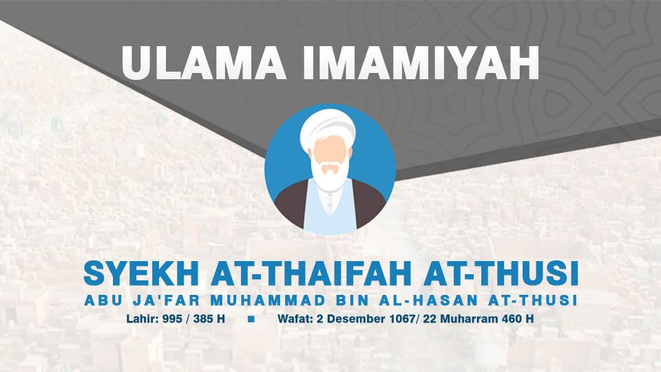 Infografis Ulama Imamiyah: Syekh at-Thaifah at-Thusi