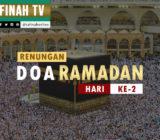 VIDEO: Renungan Doa Ramadan Hari Ke-2 oleh Ustaz Abdullah Beik, M.A.