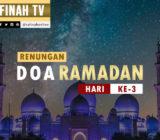 VIDEO: Renungan Doa Ramadan Hari Ke-3 oleh Ustaz Abdullah Beik, M.A.