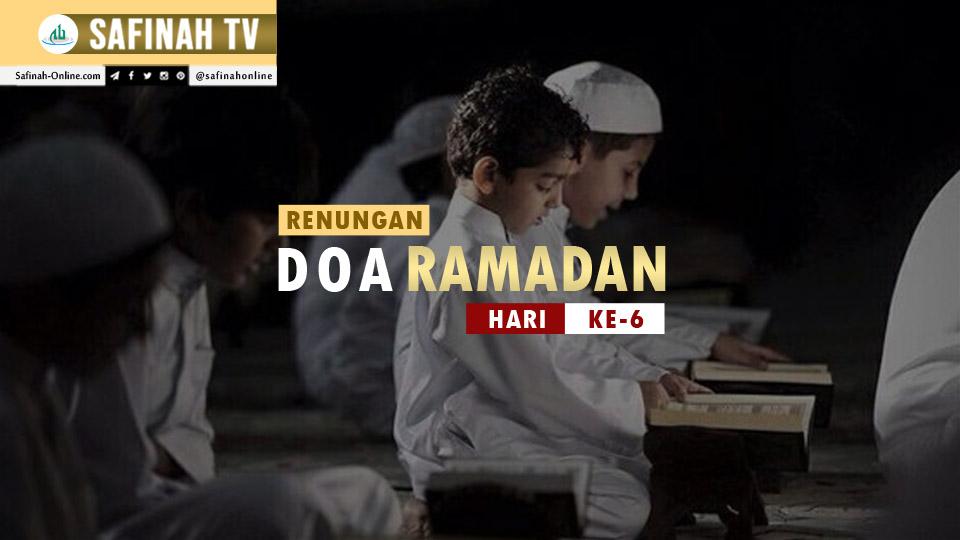 VIDEO: Renungan Doa Ramadan Hari Ke-6 oleh Ustaz Abdullah Beik, M.A.