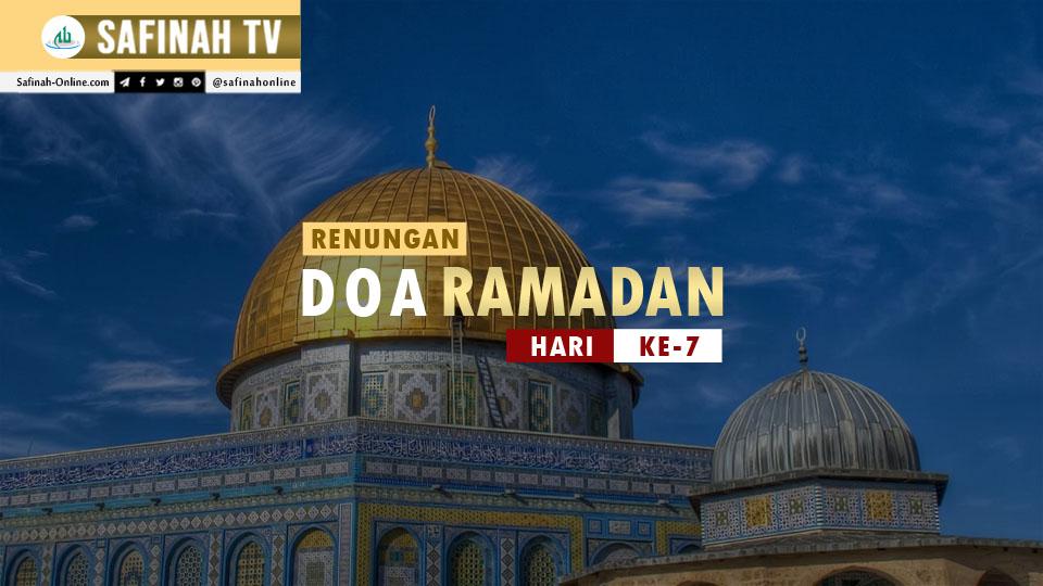 VIDEO: Renungan Doa Ramadan Hari Ke-7 oleh Ustaz Abdullah Beik, M.A.