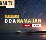VIDEO: Renungan Doa Ramadan Hari Ke-1 oleh Ustaz Abdullah Beik, M.A.