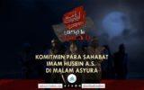 Komitmen Para Sahabat Imam Husein a.s. di Malam Asyura