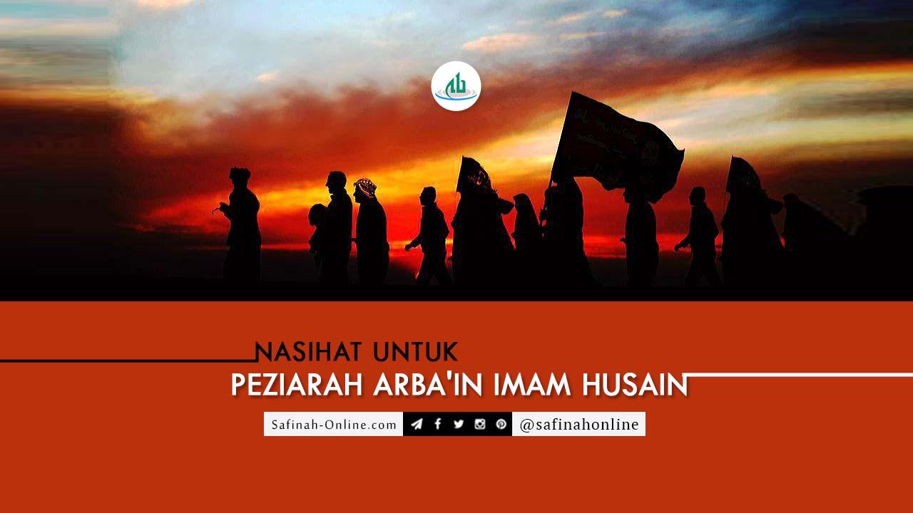 Nasihat untuk Peziarah Arba'in Imam Husain A.S. (2)