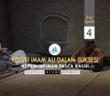 Any Quest 4: Posisi Imam Ali dalam Suksesi Kepemimpinan Pasca Rasul