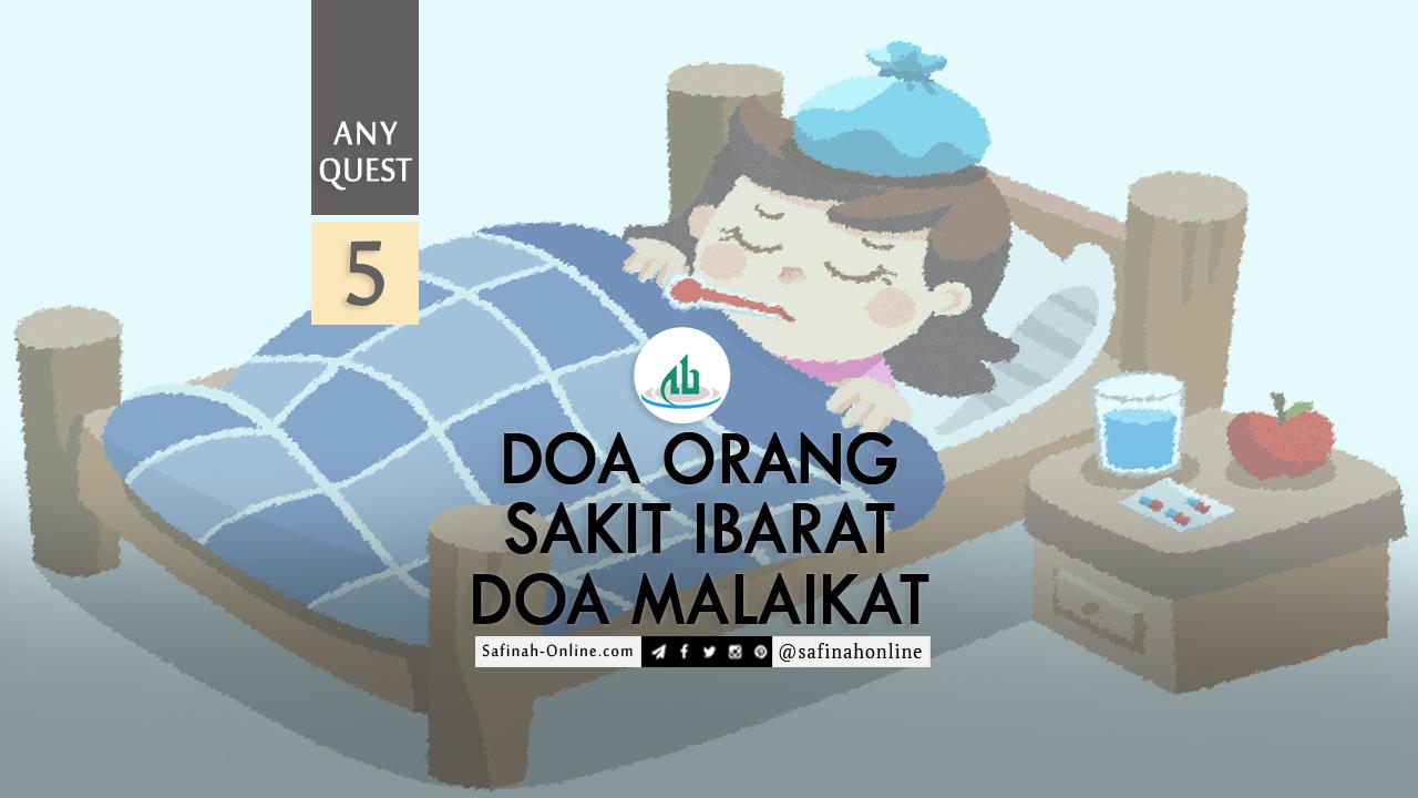 Any Quest 5: Doa Orang Sakit Ibarat Doa Malaikat