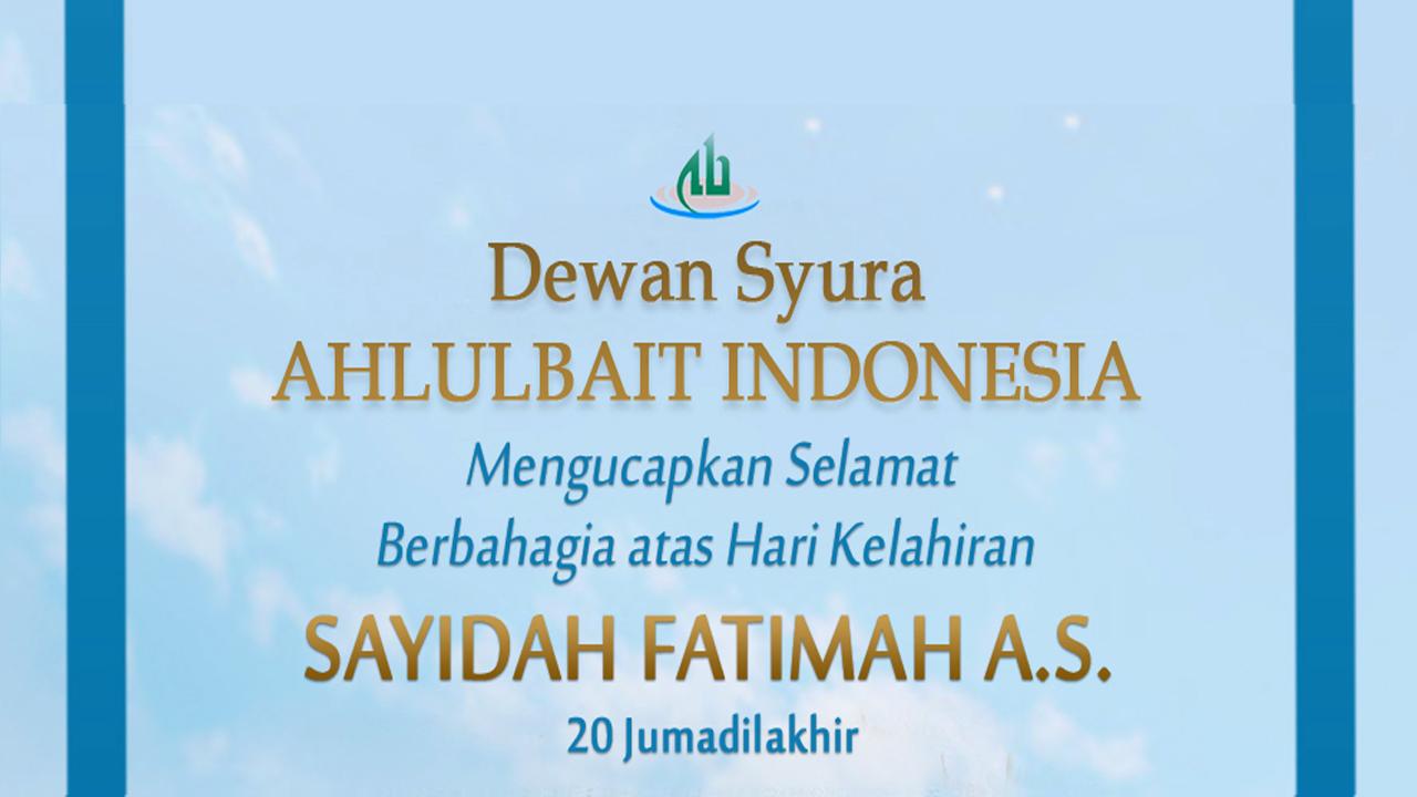 Selamat Berbahagia di Hari Kelahiran Sayidah Fatimah a.s.