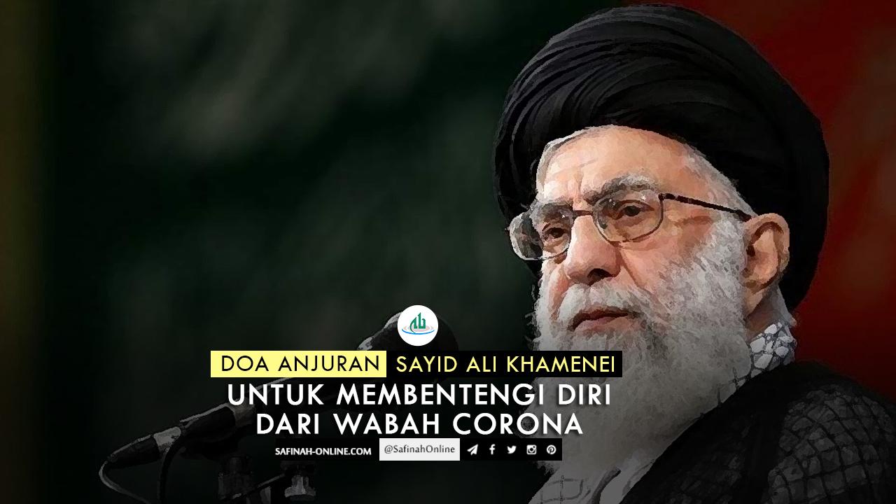 Doa Anjuran Sayid Ali Khamenei untuk Membentengi Diri dari Wabah Corona