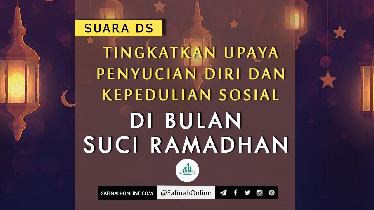 Suaras DS: Tingkatkan Upaya Penyucian Diri dan Kepedulian Sosial di Bulan Suci Ramadhan