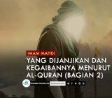 Imam Mahdi yang Dijanjikan dan Kegaibannya Menurut Al-Quran (Bagian 2)