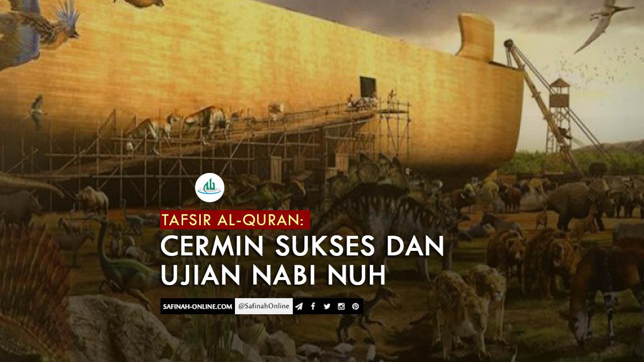 Tafsir Al-Quran: Cermin Sukses dan Ujian Nabi Nuh