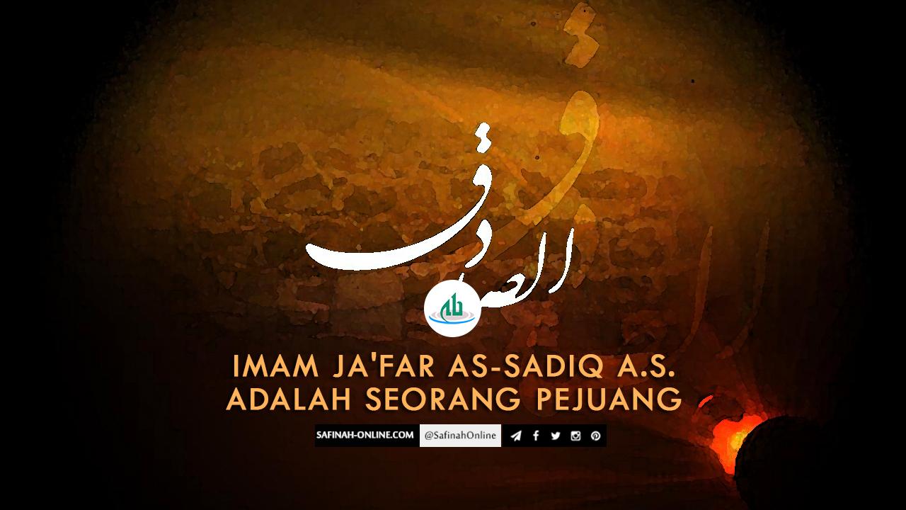 SafinahQuote: Imam Ja'far as-Sadiq a.s. adalah seorang pejuang