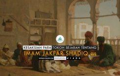 Kesaksian Para Tokoh Sejarah tentang Imam Jakfar Shadiq as
