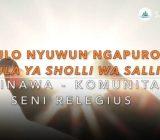 Video: Kulo Nyuwun Ngapuro (Maula Ya Sholli Wa Sallim) | Nainawa