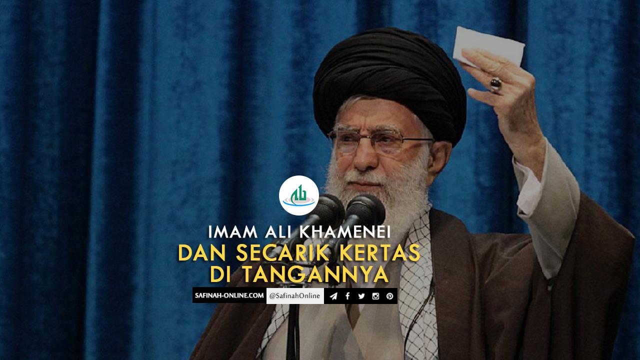 Imam Ali Khamenei dan Secarik Kertas di Tangannya
