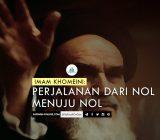 Imam Khomeini: Perjalanan dari Nol Menuju Nol