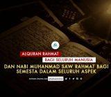 SafinahQuote: Alquran Rahmat bagi seluruh Manusia dan Nabi Muhammad Saw Rahmat bagi Semesta dalam Seluruh Aspek
