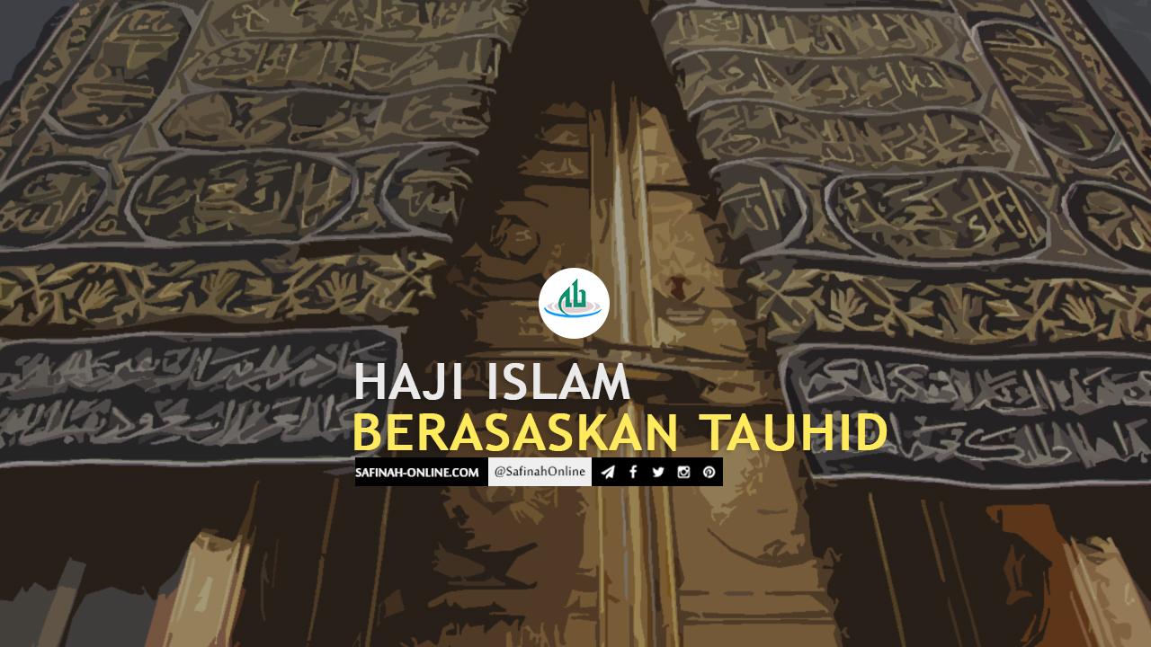 SafinahQuote: Haji Islam berasaskan Tauhid