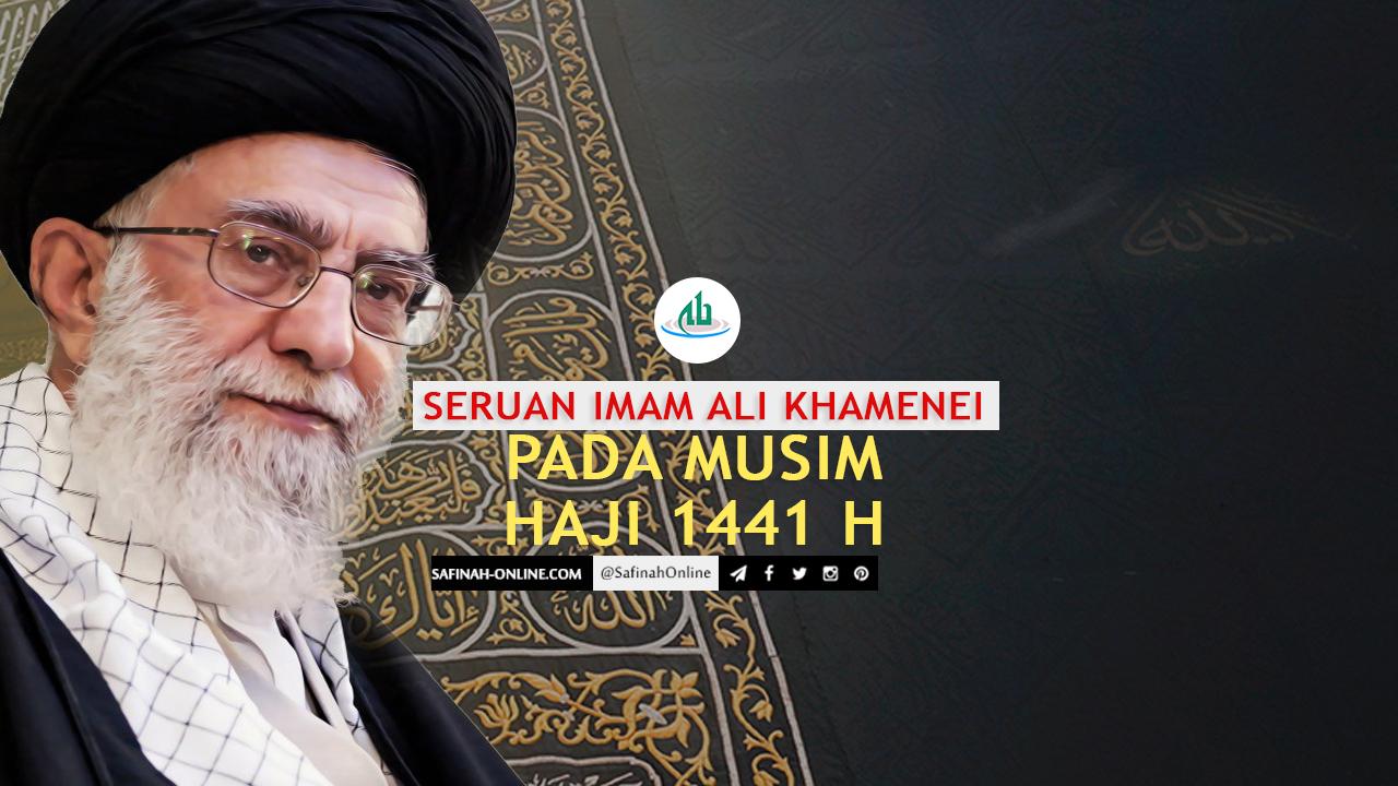 Seruan Imam Ali Khamenei pada Musim Haji 1441 H