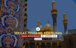 Sekilas tentang Kehidupan Imam Muhammad al-Jawad a.s.