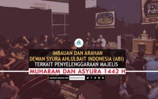 Imbauan dan Arahan Dewan Syura AHLULBAIT INDONESIA (ABI) terkait Penyelenggaraan Majelis Muharam dan Asyura 1442 H