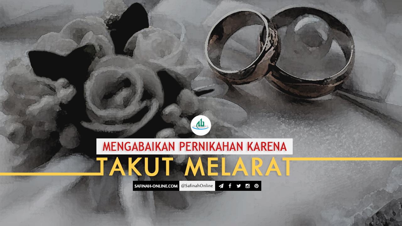 Safinah Quote: Mengabaikan Pernikahan Karena Takut Melarat