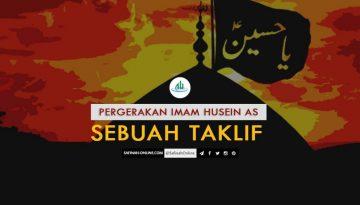 Pergerakan Imam Husein as Sebuah Taklif