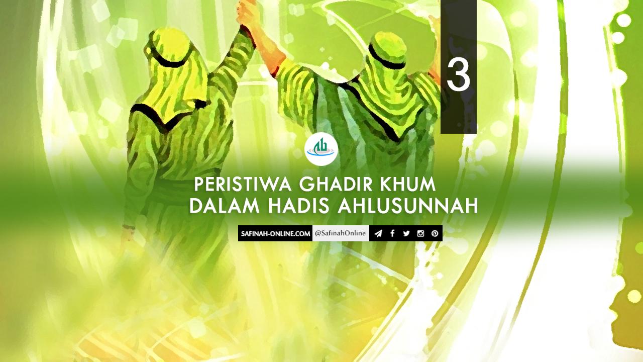 Peristiwa Ghadir Khum Dalam Hadis Ahlusunnah (3)