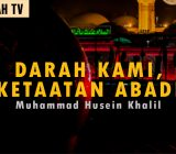VIDEO: Darah Kami, Ketaatan Abadi: Muhammad Husein Khalil