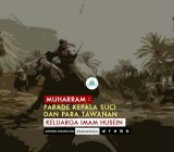 Muharram: Parade Kepala Suci dan Para Tawanan Keluarga Imam Husein