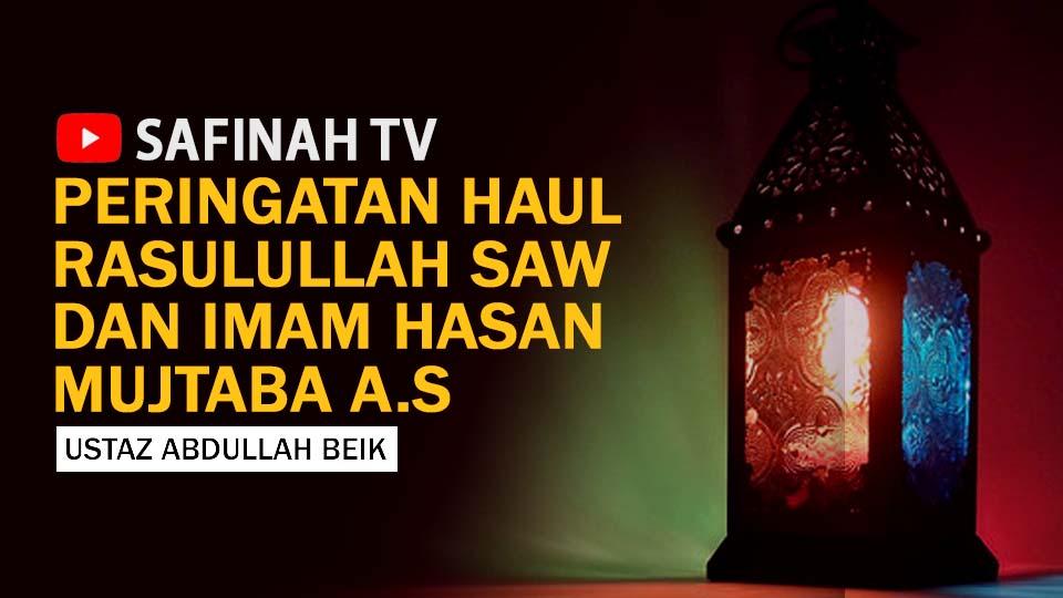 VIDEO: Peringatan Haul Rasulullah SAW dan Imam Hasan Mujtaba Oleh Ustaz Abdullah Beik