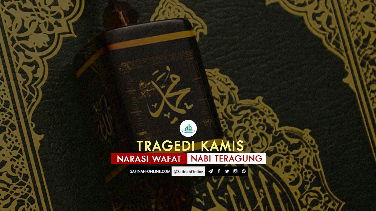 TRAGEDI KAMIS (Narasi Wafat Nabi Teragung)
