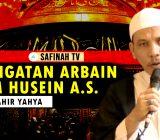 VIDEO: Peringatan Arbain Imam Husein a.s. – Ustaz Zahir Yahya