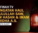 VIDEO: Peringatan Haul Rasulullah SAW, Imam Hasan & Imam Ridha a.s Oleh Ustaz Hafidh Alkaf