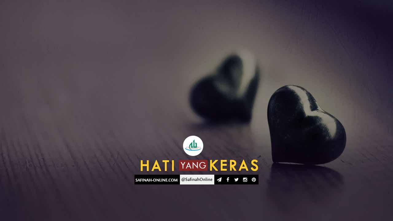 Safinah Quote: Hati yang Keras