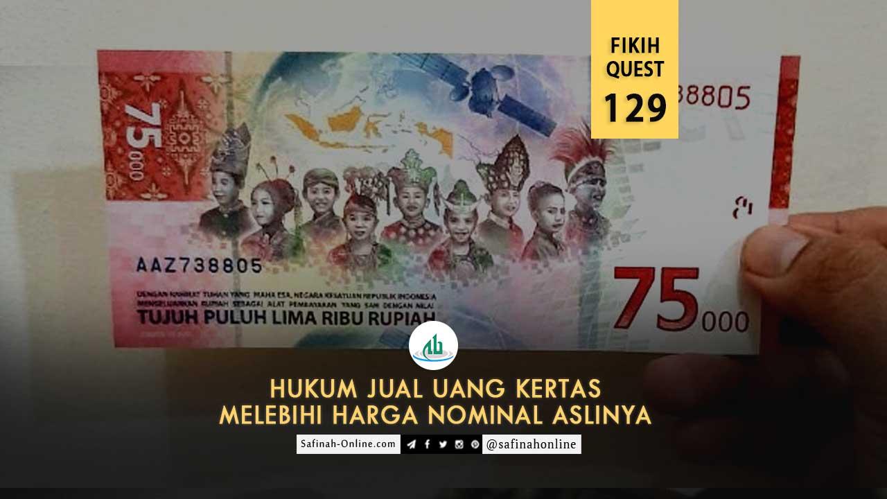 Fikih Quest 129: Hukum Jual Uang Kertas Melebihi Harga Nominal Aslinya