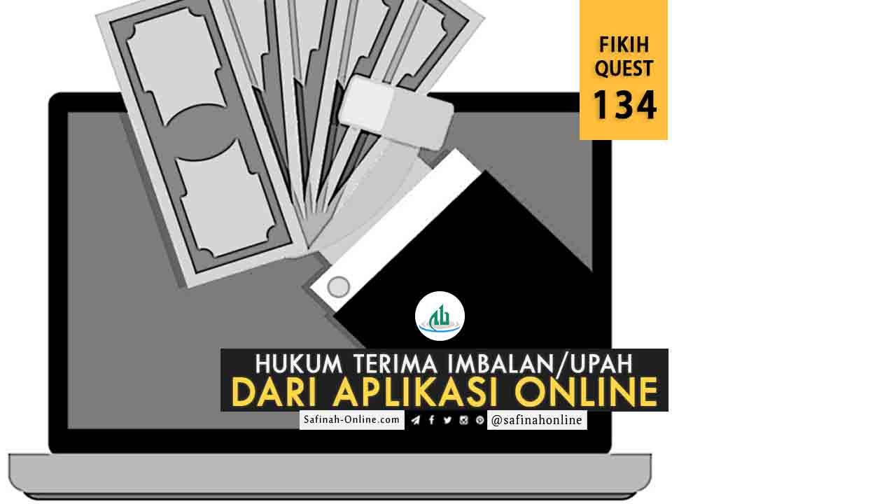 Fikih Quest 134: Hukum Terima Imbalan/Upah dari Aplikasi Online