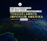 Imam Ali Khamenei dan Ilmu Masa Depan: Kita akan Saksikan Sebentar lagi Tenggelamnya Imperium Amerika