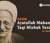 VIDEO: Dr. Muhsin Labib: Sosok Ayatullah Muhammad Taqi Mizbah Yazdi