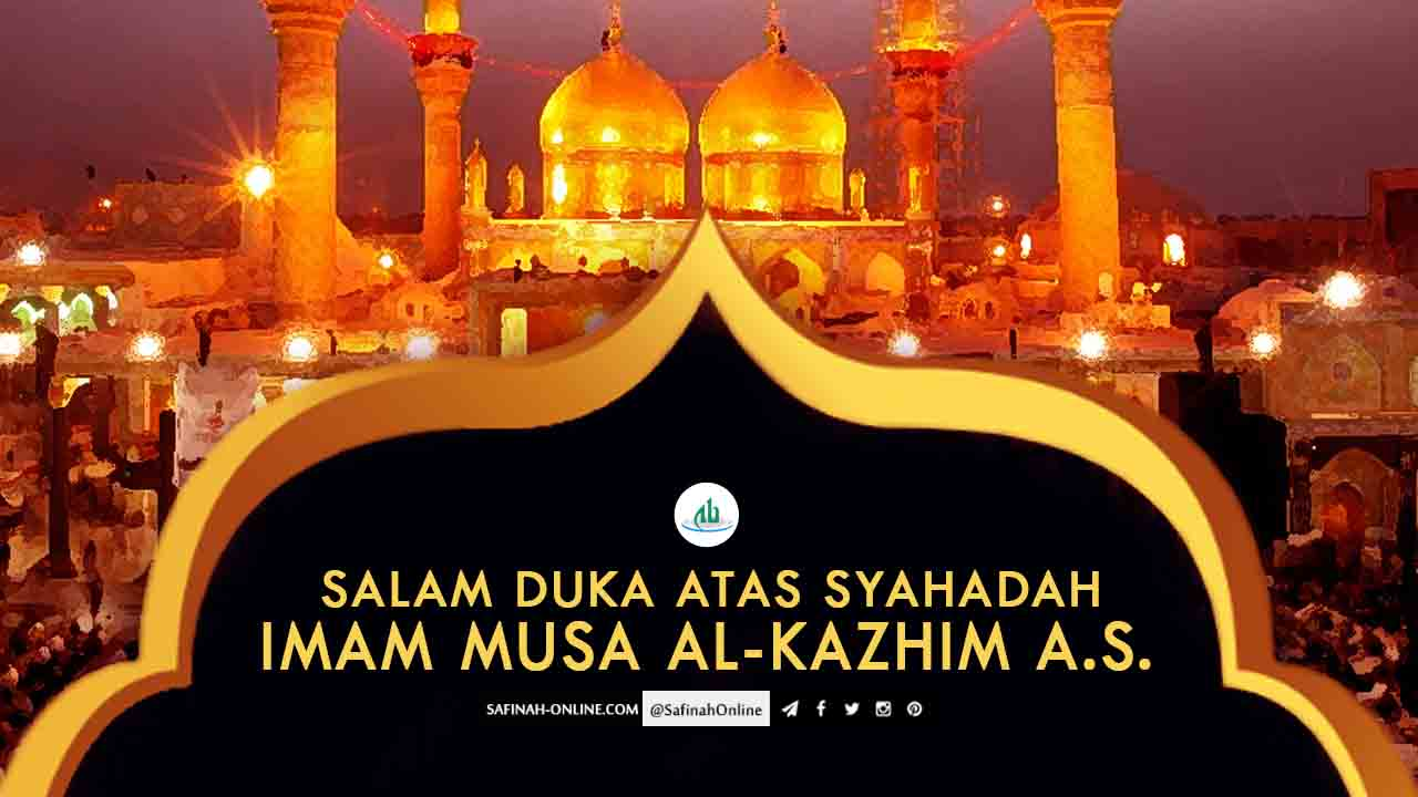 Salam Duka atas Syahadah Imam Musa al-Kazhim a.s.