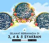 Selamat Berbahagia di 3, 4 & 5 Syakban