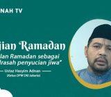VIDEO: Kajian Ramadan: Ramadan Sebagai Madrasah Penyucian Jiwa | Ustaz Hasyim Adnan