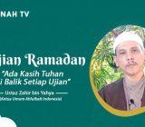 VIDEO: Kajian Ramadan: Ada Kasih Tuhan di Balik Setiap Ujian | Ustaz Zahir bin Yahya
