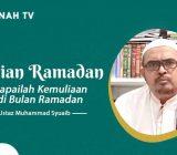 VIDEO: Kajian Ramadan: Gapailah Kemuliaan di Bulan Ramadan | Ustaz Muhammad Syuaib